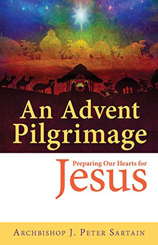 An Advent Pilgrimage: Preparing Our Hearts for Jesus - Catholic Shoppe USA
