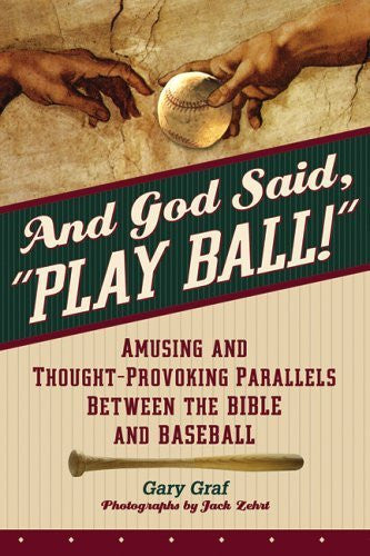 "And God Said, ""Play Ball!""  Amusing and Thought-Provoking Parallels Between the Bible and Baseball - Catholic Shoppe USA"