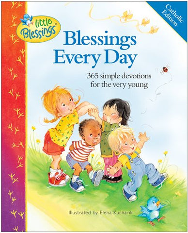 Blessings Every Day - 365 simple devotions for the very young