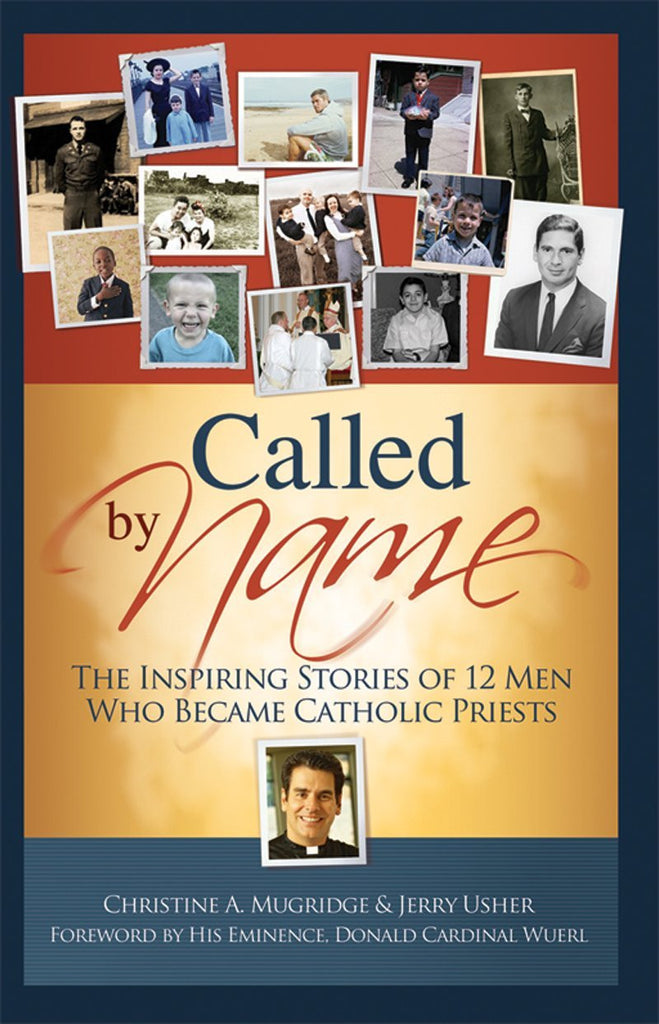 Called By Name - The Inspiring Stories of 12 Men Who Became Priests -
