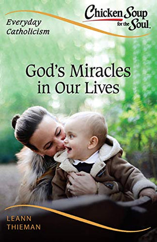 Chicken Soup for the Soul, Everyday Catholicism: God's Miracles in Our Lives