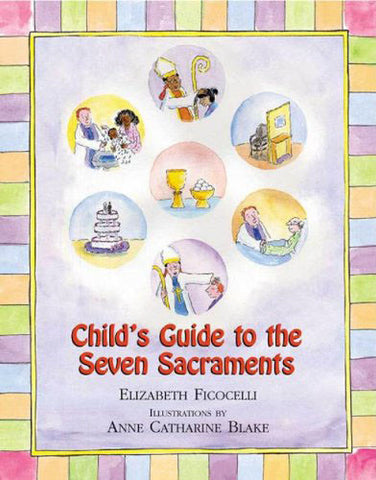 Child's Guide to the Seven Sacraments - Catholic Shoppe USA