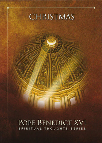 Christmas - Pope Benedict XVI Spiritual Thoughts Series