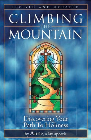 Climbing The Mountain - Discovering Your Path to Holiness - Catholic Shoppe USA