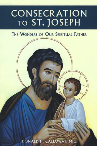 Consecration to St. Joseph - The Wonders of Our Spiritual Father
