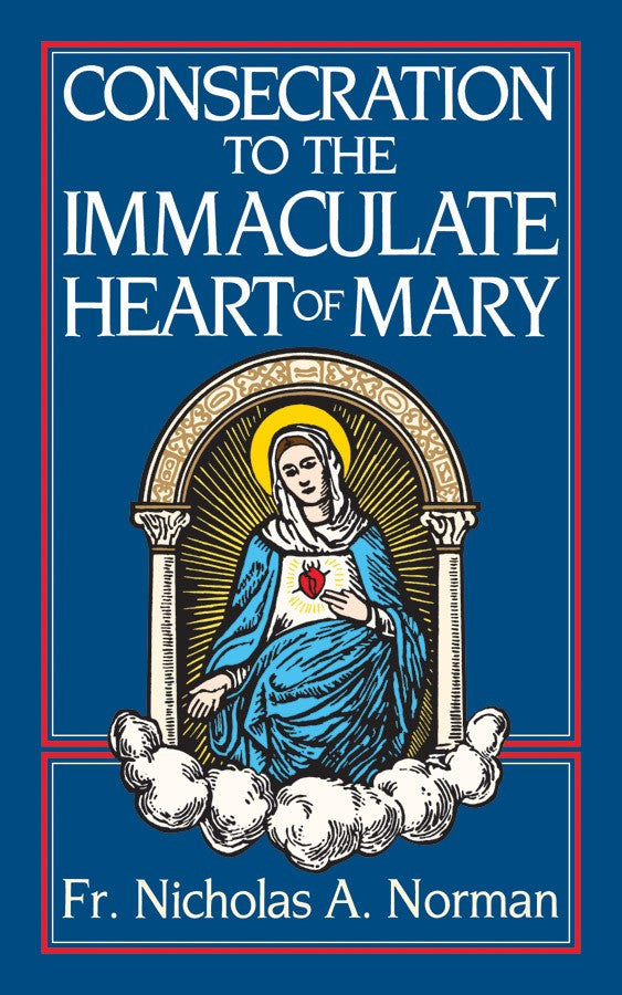 Consecration to the Immaculate Heart of Mary - Catholic Shoppe USA