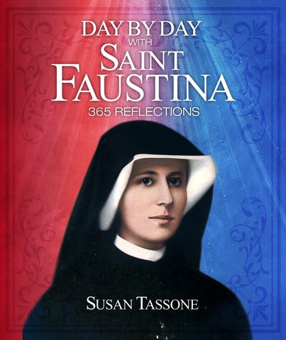 Day by Day with Saint Faustina - 365 Reflections