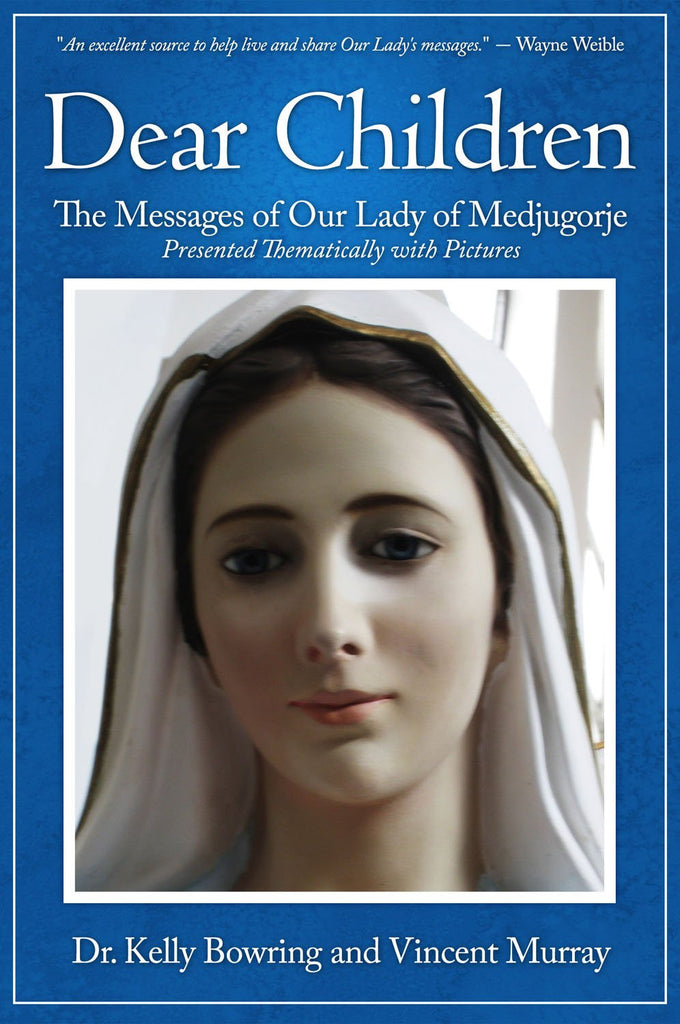 Dear Children - The Messages of Our Lady of Medjugorje - Catholic Shoppe USA