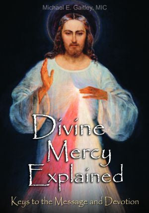 Divine Mercy Explained - Keys to the Message and Devotion - Catholic Shoppe USA