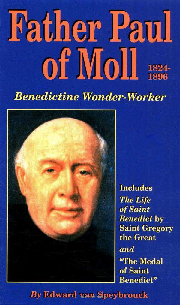 Father Paul of Moll, Benedictine Wonder-Worker