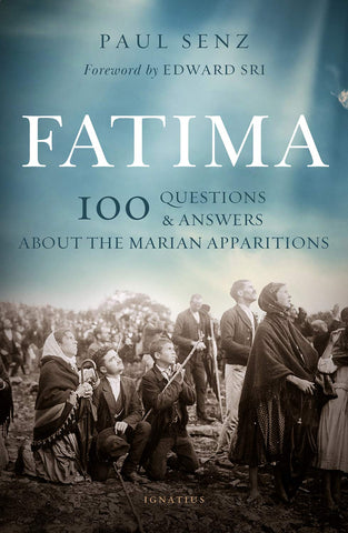 Fatima - 100 Questions & Answers about the Marian Apparitions