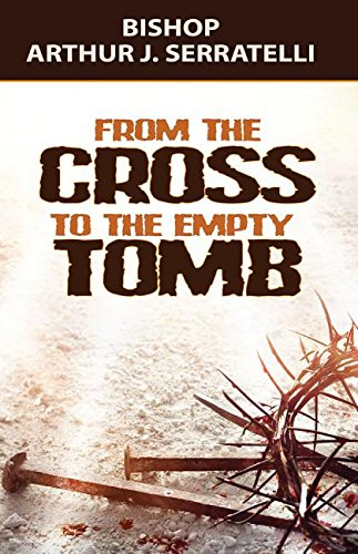 From the Cross to the Empty Tomb