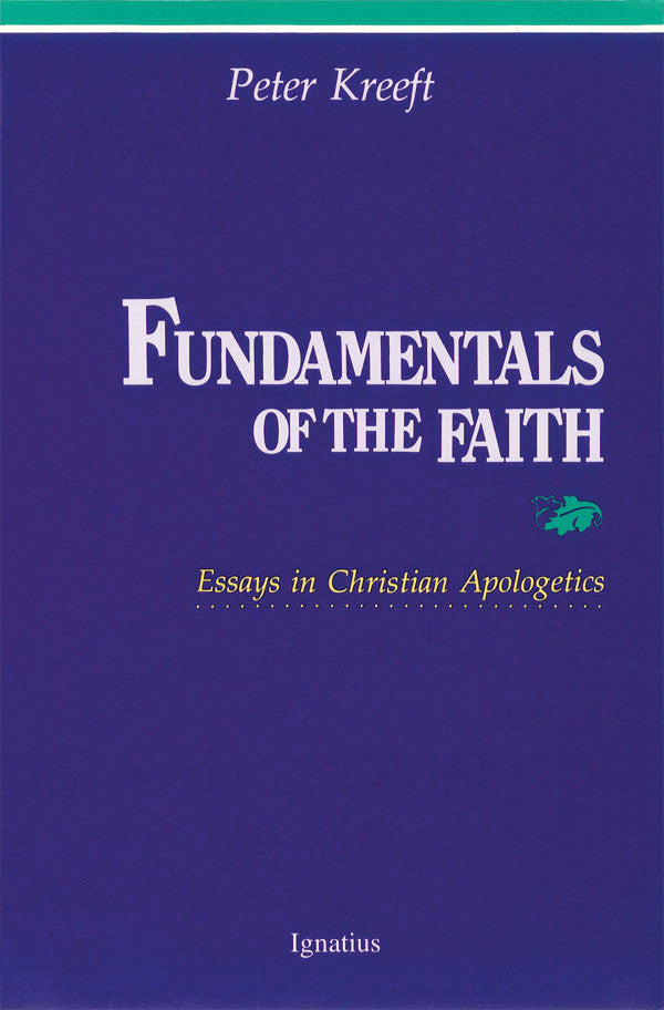Fundamentals of the Faith - Essays in Christian Apologetics - Catholic Shoppe USA