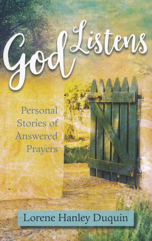 God Listens - Personal Stories of Answered Prayers
