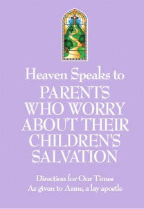 Heaven Speaks To Parents Who Worry About Their Children's Salvation - Catholic Shoppe USA