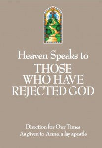 Heaven Speaks To Those Who Have Rejected God - Catholic Shoppe USA