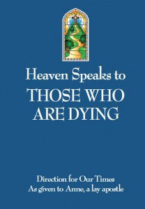 Heaven Speaks To Those Who Are Dying - Catholic Shoppe USA