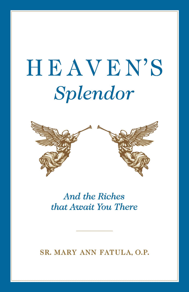 Heaven's Splendor and the Riches That Await You There