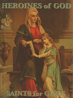Heroines of God, Saints for Girls - Catholic Shoppe USA