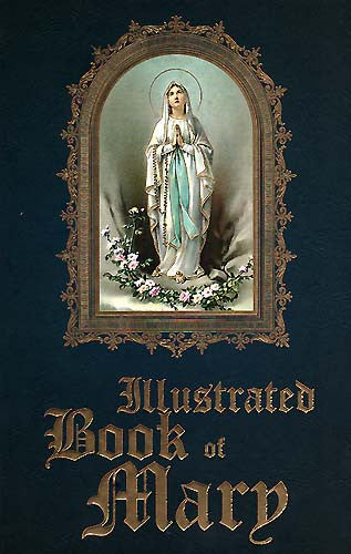 Illustrated Book of Mary - Catholic Shoppe USA
