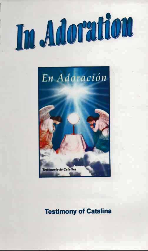 In Adoration - Testimony of Catalina - Catholic Shoppe USA