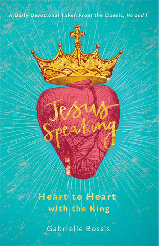 Jesus Speaking - Heart to Heart with the King
