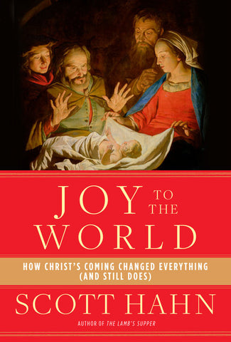 Joy to the World: How Christ's Coming Changed Everything (and Still Does) - Catholic Shoppe USA