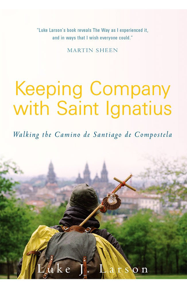 Keeping Company with St. Ignatius - Walking the Camino de Santiago de Compostela - Catholic Shoppe USA