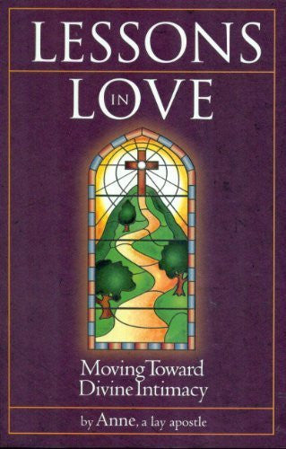 Lessons In Love - Moving Toward Divine Intimacy - Catholic Shoppe USA