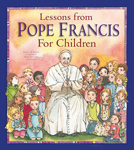 Lessons from Pope Francis for Children - Catholic Shoppe USA