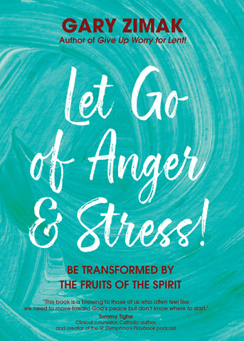 Let Go of Anger & Stress! - Be Transformed by the Fruits of the Spirit