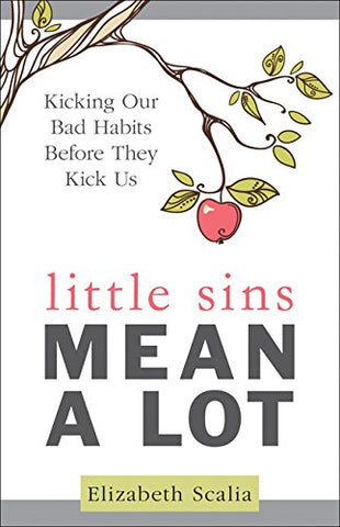 Little Sins Mean A Lot - Kicking Our Bad Habits Before They Kick Us