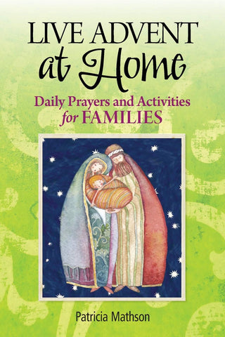 Live Advent at Home - Daily Prayers and Activities for Families