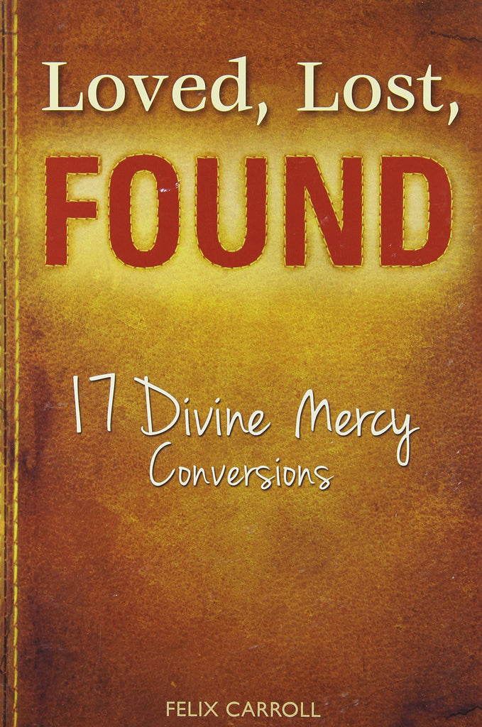 Loved, Lost, Found - 17 Divine Mercy Conversions