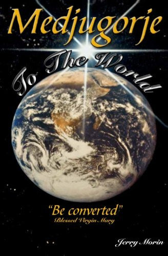 Medjugorje to the World - Be Converted - Catholic Shoppe USA