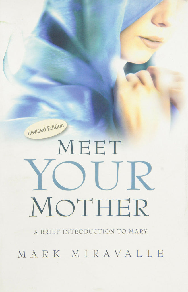 Meet Your Mother - A Brief Introduction to Mary - Catholic Shoppe USA