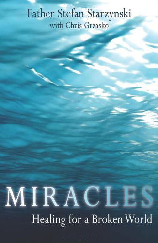 Miracles - Healing for a Broken World - Catholic Shoppe USA