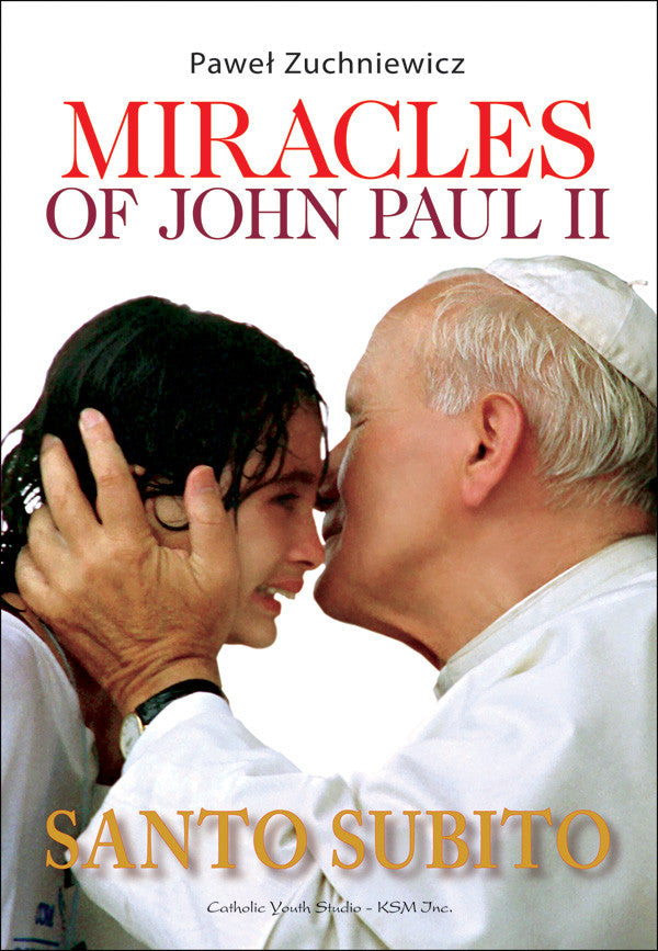 Miracles of John Paul II - Catholic Shoppe USA