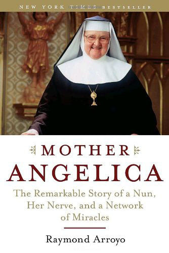 Mother Angelica - The Remarkable Story of a Nun, Her Nerve, and a Network of Miracles - Catholic Shoppe USA