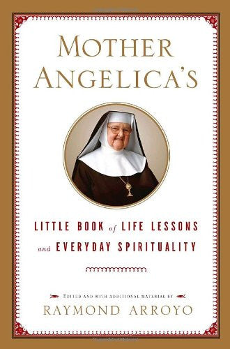 Mother Angelica's Little Book of Life Lessons and Everyday Spirituality - Catholic Shoppe USA