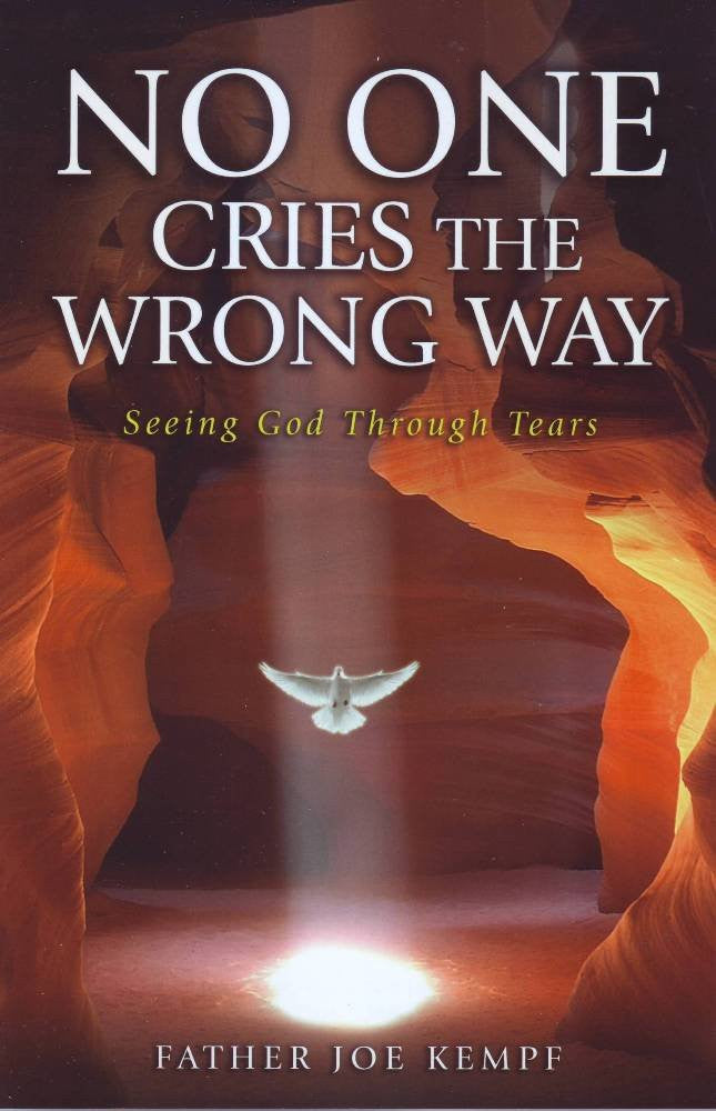 No One Cries The Wrong Way - Catholic Shoppe USA