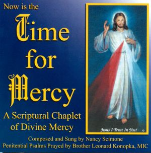 Now is the Time for Mercy - A Scriptural Chaplet of Divine Mercy CD