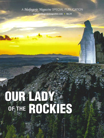 Medjugorje Magazine SPECIAL PUBLICATION Our Lady of the Rockies