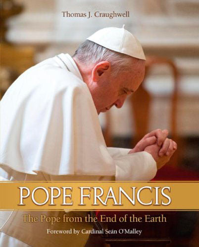 Pope Francis - The Pope from the End of the Earth - Catholic Shoppe USA