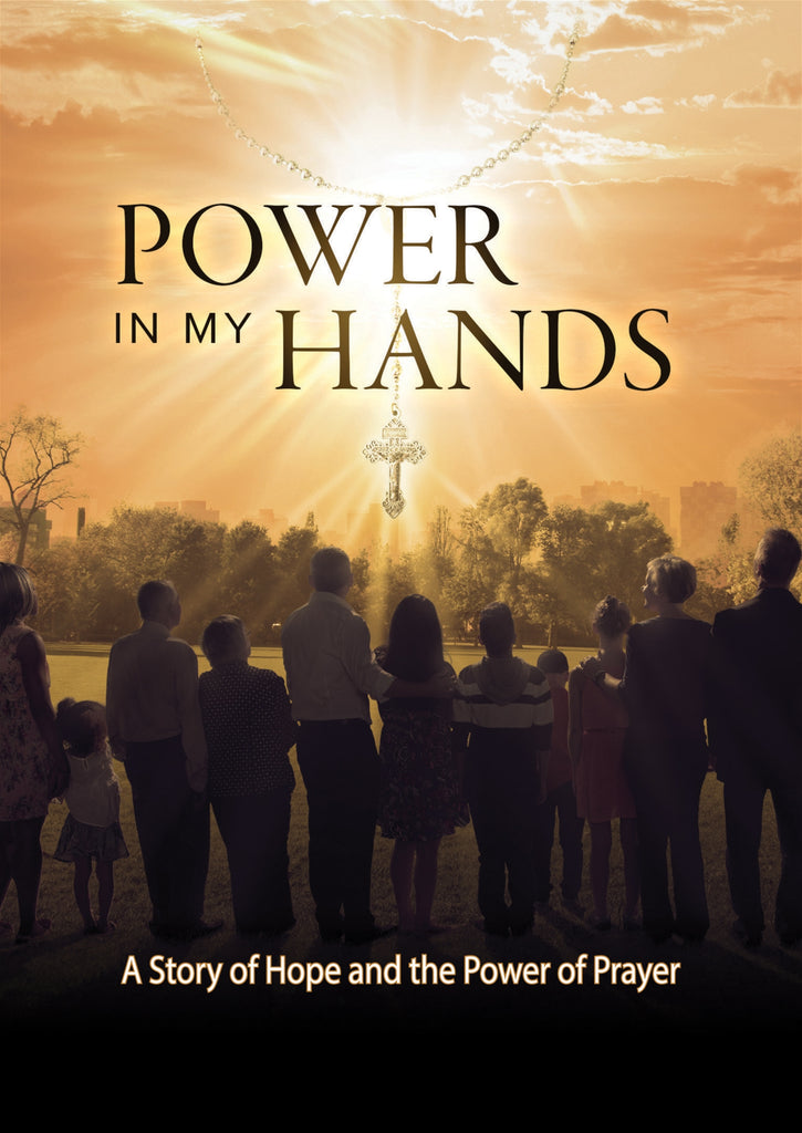 Power in My Hands - A Story of Hope and the Power of Prayer DVD