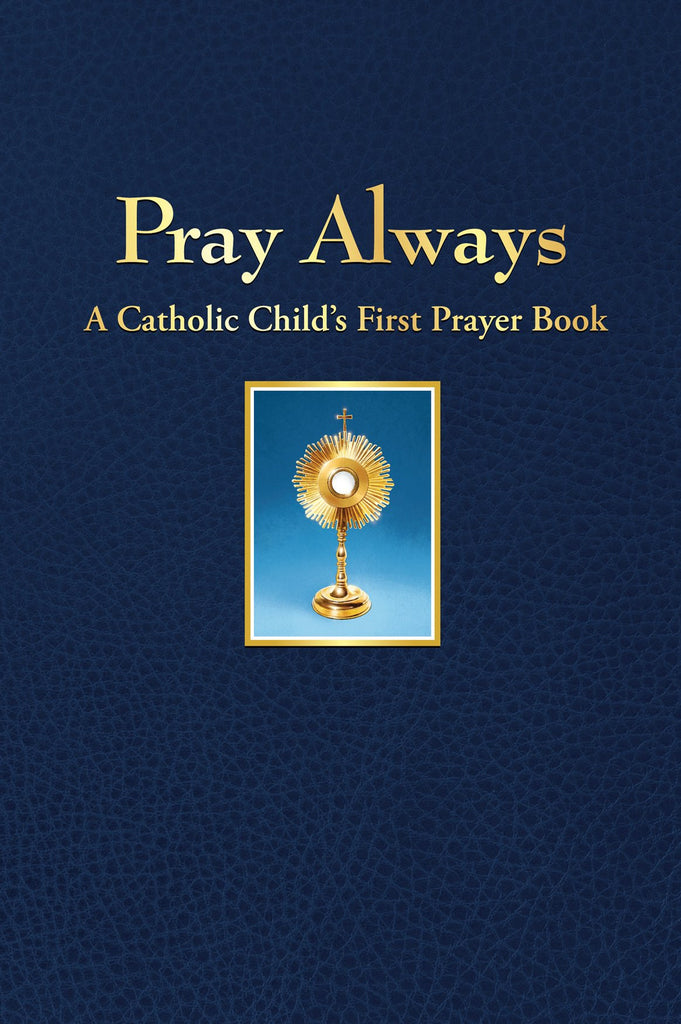 Pray Always - A Catholic Child's First Prayer Book - Catholic Shoppe USA