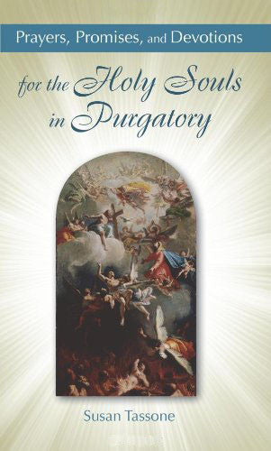 Prayers, Promises, and Devotions for the Holy Souls in Purgatory - Catholic Shoppe USA