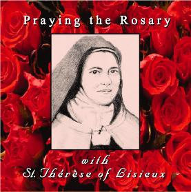 Praying the Rosary with St. Therese of Lisieux - Catholic Shoppe USA