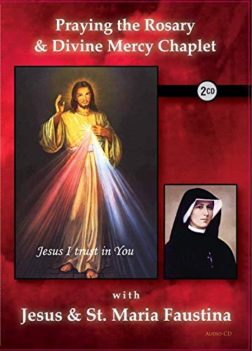 Praying the Rosary & Divine Mercy Chaplet with Jesus & St. Maria Faustina CD