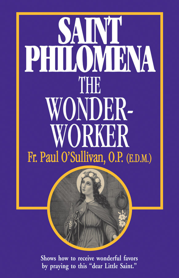 Saint Philomena, The Wonder Worker - Catholic Shoppe USA